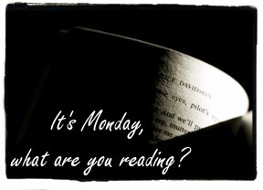It's Monday! What Are You Reading?