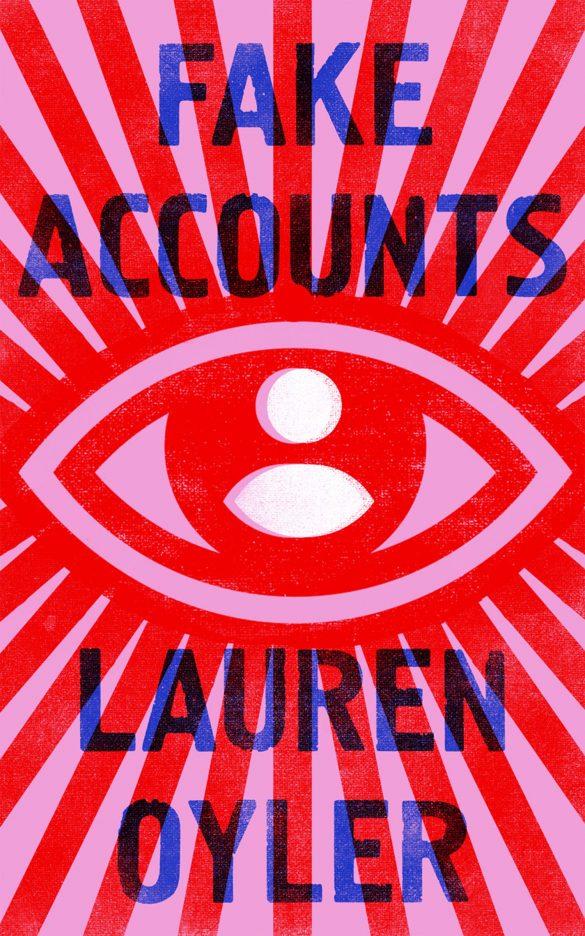 4th - Fake Accounts by Lauren Oyler