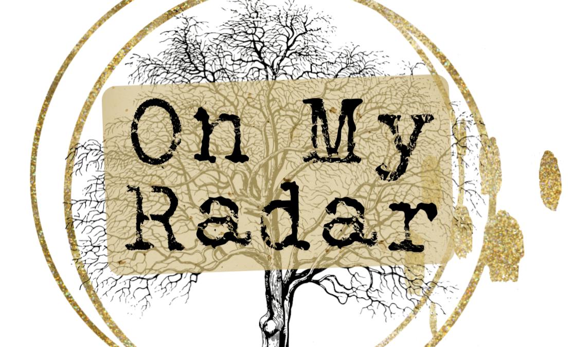 On My Radar: February