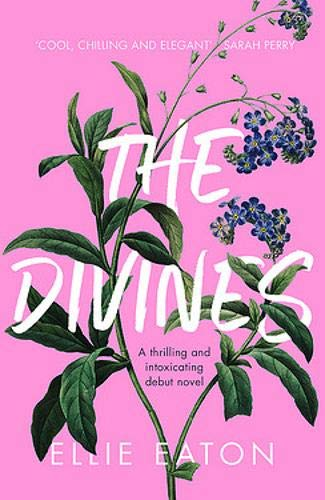 18th - The Divines by Ellie Eaton