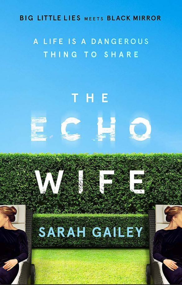 18th - The Echo Wife by Sarah Gailey