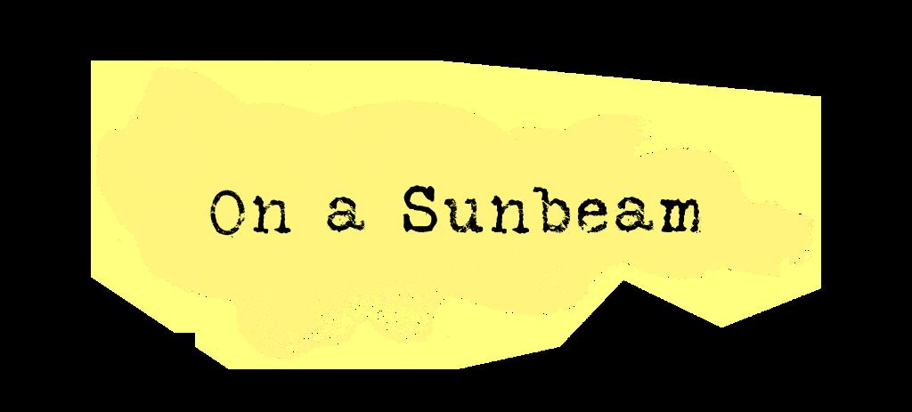 On a Sunbeam