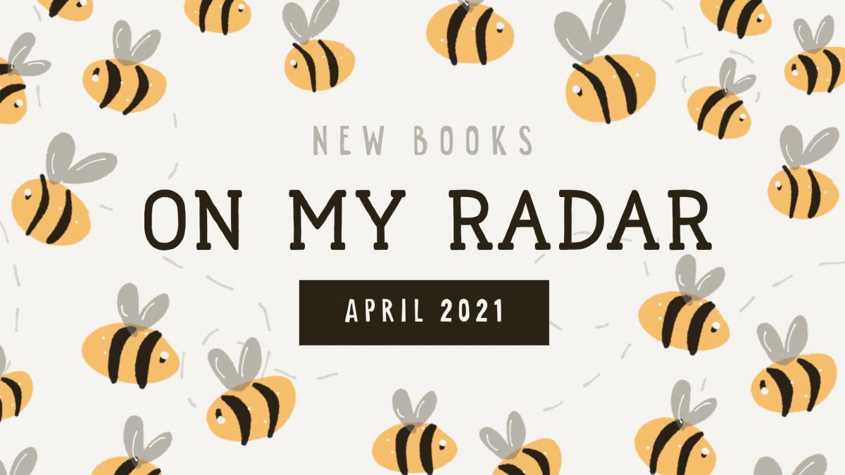 On My Radar: April