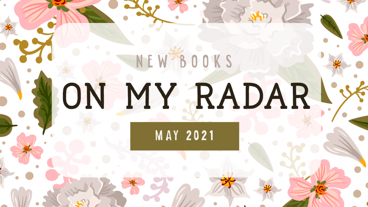 On My Radar: May
