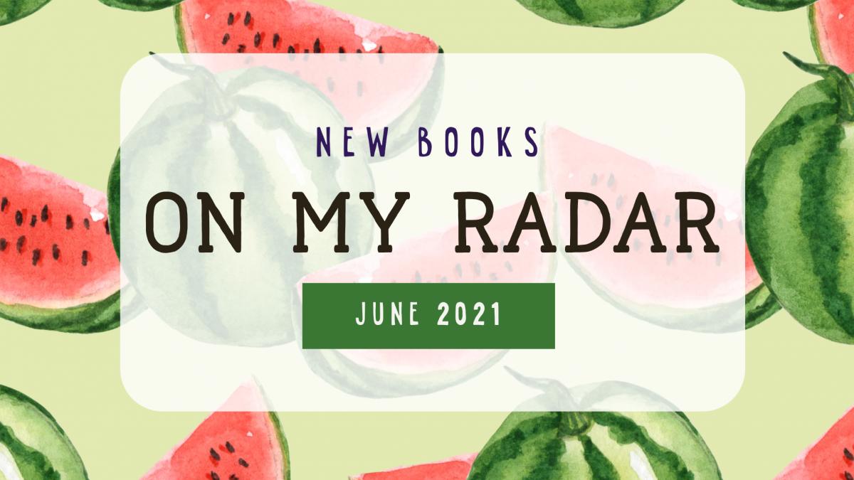 On My Radar: June