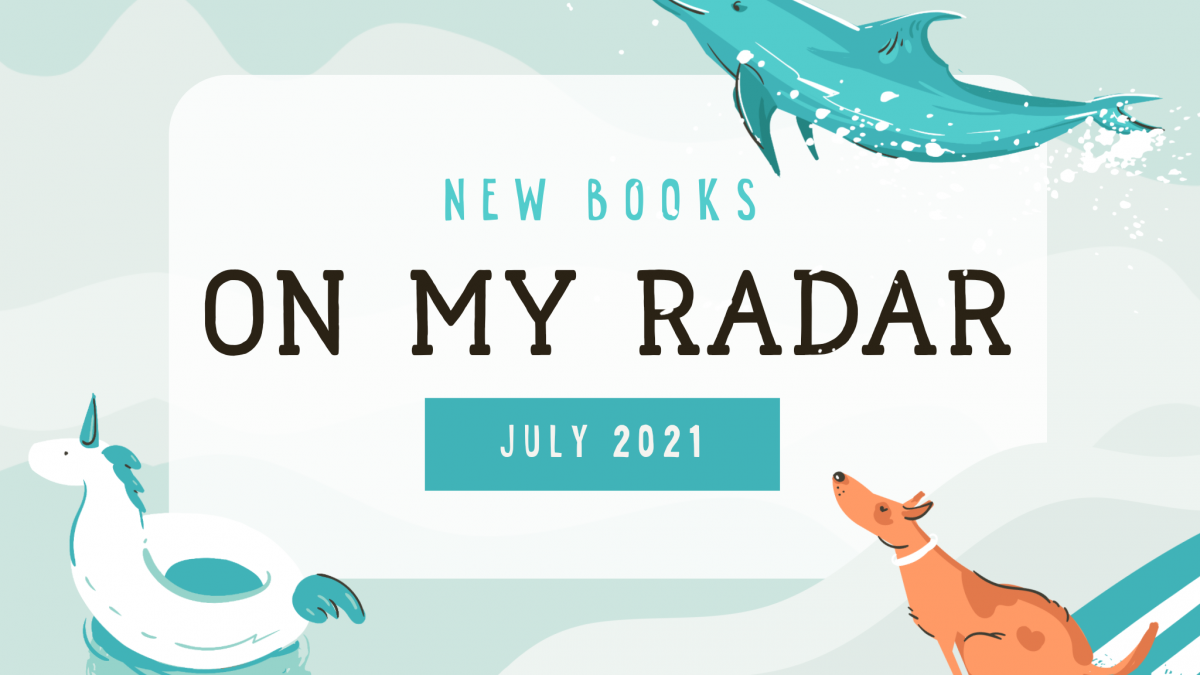 On My Radar: July